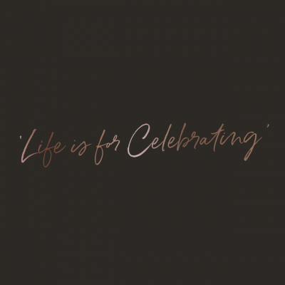 Life is for Celebrating